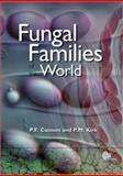Fungal Families of the World, Cannon, Paul F. and Kirk, Paul M., 0851998275