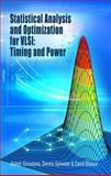 Statistical Analysis and Optimization for VLSI : Timing and Power, Srivastava, Ashish and Sylvester, Dennis, 1441938273