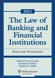 Law of Banking and Financial Institutions : 2011 Statutory Supplement, Macey, Jonathan R. and Carnell, Richard Scott, 1454808276