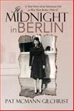 It's Midnight in Berlin, Pat McMann Gilchrist, 1483688275