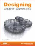 Designing with Creo Parametric 2. 0, Rider, Michael, 158503827X