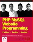 PHP MySQL Website Programming, Chris Lea and Mike Buzzard, 1861008279