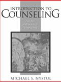 Introduction to Counseling : An Art and Science Perspective, Nystul, Michael S., 0205268277