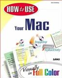 How to Use Your Mac, Steinberg, Gene, 067231827X