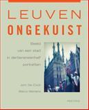 Leuven Ongekuist : Beeld Van Een Stad in Dertieneneenhalf Portretten, De Cock, J. and Mertens, M., 9042918276