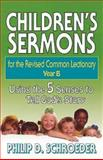 Children's Sermons for the Revised Common Lectionary, Philip D. Schroeder, 0687018277