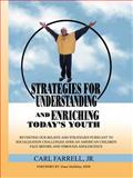 Strategies for Understanding and Enriching Today's Youth, Carl Jr. Farrell, 0972758275