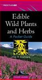 Edible Wild Plants and Herbs : A Pocket Guide, Cvancara, Alan M., 0071368272