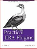 Practical JIRA Plugins, Doar, Matthew B. and Doklovic, Jonathan, 1449308279