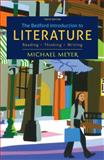 The Bedford Introduction to Literature : Reading, Thinking, Writing, Meyer, Michael, 1457608278