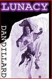 Lunacy, Dan Dillard, 1477578277