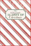 A Teacher's 12 Days of Christmas, Sue Carabine, 1586858270