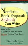 Nonfiction Book Proposals Anyone Can Write, Elizabeth Lyon, 039952827X