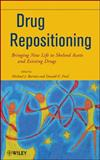 Drug Repositioning : Bringing New Life to Shelved Assets and Existing Drugs, Barratt, Michael J. and Frail, Donald E., 0470878274