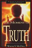The Moment of Truth, Wayne V. McDill, 080541827X