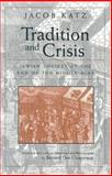 Tradition and Crisis : Jewish Society at the End of the Middle Ages, Katz, Jacob and Cooperman, Bernard D., 0815628277