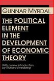 The Political Element in the Development of Economic Theory, Myrdal, Gunnar, 0887388272