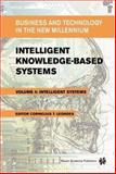Intelligent Knowledge-Based Systems : Business and Technology in the New Millennium, Leondes, Cornelius T., 1402078277
