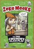 Zeke Meeks vs the Crummy Class Play, D. L. Green, 1479548278