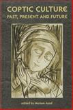 Coptic Culture : Past, Present and Future, , 1935488279