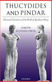 Thucydides and Pindar : Historical Narrative and the World of Epinikian Poetry, Hornblower, Simon, 0199298289