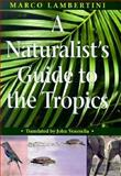 A Naturalist's Guide to the Tropics, Marco Lambertini, 0226468283