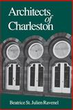 Architects of Charleston, Ravenel, Beatrice, 087249828X