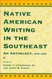 Native American Writing in the Southeast : An Anthology, 1875-1935, , 0878058281