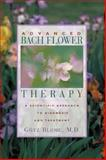 Advanced Bach Flower Therapy, Götz Blome, 089281828X