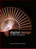 Digital Design : A Critical Introduction, Bruton, Dean and Radford, Antony, 1847888283