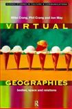 The Virtual Geographies : Bodies, Space and Relations, Crang, Mike, 0415168287
