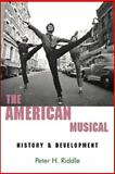 The American Musical, Peter H. Riddle, 0889628289