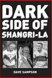 Dark Side of Shangri-La, Dave Sampson, 1482398281