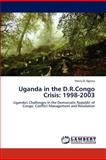 Uganda in the D R Congo Crisis, Henry D. Egessa, 3848428288