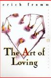 The Art of Loving, Erich Fromm, 0060958286