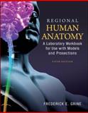 Regional Human Anatomy: a Laboratory Workbook for Use with Models and Prosections, Grine, Fred, 0073378283