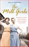 The Mill Girls, Tracy Johnson, 0091958288