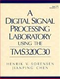 A Digital Signal Processing Laboratory, Sorensen, Henrik V. and Chen, Jianping, 0137418280