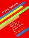 Problem Solving and Structured Programming in Modula-2, Koffman, Elliot B., 0201078287