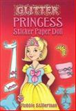 Glitter Princess Sticker Paper Doll, Robbie Stillerman, 0486448282