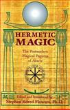 Hermetic Magic, Stephen Edred Flowers, 0877288283