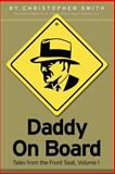Daddy on Board Vol. 1 : Tales from the Front Seat, Volume 1, Smith, Christopher E., 1411618289