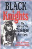 Black Knights, Lynn M. Homan and Thomas Reilly, 1565548280