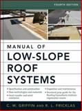 Manual of Low-Slope Roof Systems, Fricklas, R. L. and Griffin, C. W., 007145828X