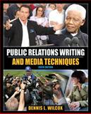 Public Relations Writing and Media Techniques, Wilcox, Dennis L., 0205648282