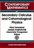Secondary Calculus and Cohomological Physics, Russia) Conference on Secondary Calculus and Cohomological Physics (1997 : Moscow, Marc Henneaux, I. S. Krasilshchik, 0821808281