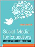 Social Media for Educators : Strategies and Best Practices, Joosten, Tanya, 1118118286