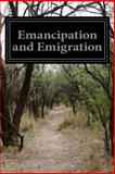 Emancipation and Emigration, Anonymous, 1499138288