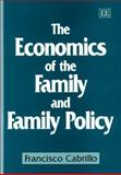 The Economics of the Family and Family Policy, Cabrillo, Francisco, 1858988284