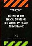 Technical and Ethical Guidelines for Workers' Health Surveillance, International Labour Office Staff, 9221108287